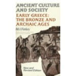 ANCIENT CULTURE AND SOCIETY-EARLY GREECE:THE BRONZE AND ARCHAIC AGES
