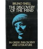 THE DISCOVERY OF THE MIND IN GREEK PHILOSOPHY AND LITERATURE