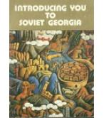 INTRODUCING YOU TO SOVIET GEORGIA
