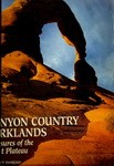 CANYON COUNTRY PARKLANDS-TREASURES OF THE GREAT PLATEAU