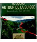 80 JOURS AUTOUR DE LA SUISSE-RECONTRES DE PART ET D'AUTRE DE LA FRONTIERE