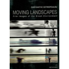 MOVING LANDSCAPES-FILM IMAGES OF THE GREEK ENVIRONMENT