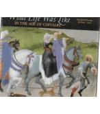 WHAT LIFE WAS LIKE-IN THE AGE OF CHIVALRY MEDIEVAL EUROPE AD800-1500