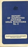 REPORT OF SUSPECTED ADVERSE DRUG REACTIONS No.3