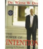 THE POWER OF INTENTION-LEARNING TO CO-CREATE YOUR WORLD YOUR WAY