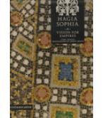 HAGIA SOPHIA-A VISION FOR EMPIRES